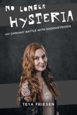 No Longer Hysteria: My Chronic Battle with Endometriosis