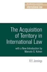 The Acquisition of Territory in International Law