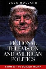 Fictional Television and American Politics