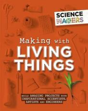 Making With Living Things