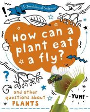 How Can a Plant Eat a Fly?