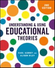 Understanding & Using Educational Theories