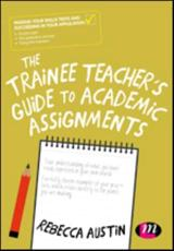 The Trainee Teacher's Guide to Academic Assignments