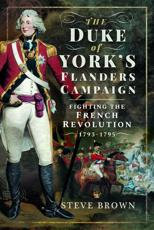 The Duke of York's Flanders Campaign