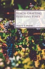 Bench-Grafting Resistant Vines