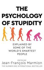 The Psychology of Stupidity