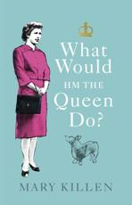 What Would HM the Queen Do?