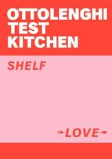 Ottolenghi Test Kitchen: Shelf Love