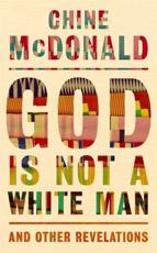 God Is Not a White Man and Other Revelations