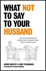 What Not to Say to Your Husband