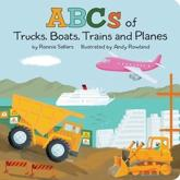 The ABCs of Trucks, Boats Planes, and Trains
