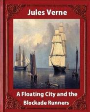 A Floating City and the Blockade Runners, by Jules Verne (Illustrated)
