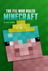 The Pig Who Ruled Minecraft