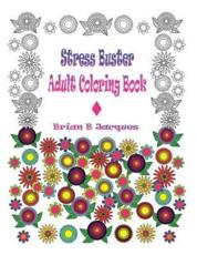 Stress Buster Adult Coloring Book