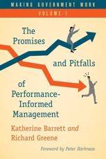 The Promises and Pitfalls of Performance-Informed Management