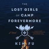 The Lost Girls of Camp Forevermore Lib/E