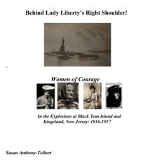Behind Lady Liberty's Right Shoulder! Women of Courage