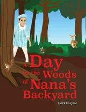 A Day in the Woods of Nana's Backyard
