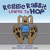 Reggie Rabbit Learns to Hop