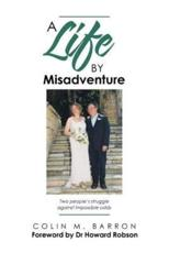 A Life by Misadventure
