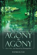 Agony to Agony. Part One In Search of Tranquility