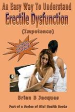 An Easy Way to Understand Erectile Dysfunction