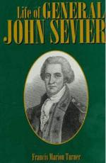 Life of General John Sevier, 2nd Edition