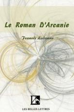 Le Roman D'Arcanie - Lalanne, Francis
