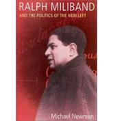 Ralph Miliband And The Politics Of The New Left