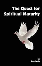 The Quest For Spiritual Maturity