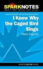 SparkNotes, I Know Why the Caged Bird Sings, Maya Angelou