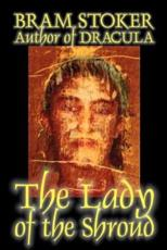 The Lady of the Shroud by Bram Stoker, Fiction, Horror, Classics
