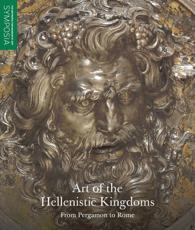 Art of the Hellenistic Kingdoms