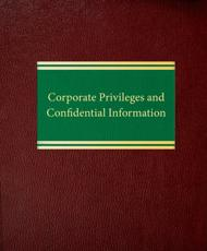 Corporate Privileges and Confidential Information