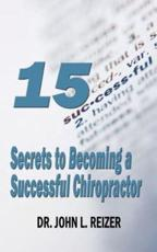 15 Secrets to Becoming a Successful Chiropractor