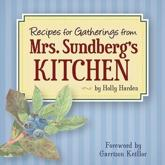 Recipes for Gatherings from Mrs. Sundberg's Kitchen