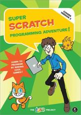 Super Scratch Programming Adventure!: Covers Version 2