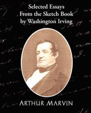 Selected Essays from the Sketch Book by Washington Irving