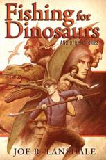 Fishing for Dinosaurs and Other Stories