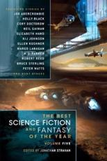 The Best Science Fiction and Fantasy of the Year. Volume 5