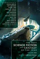 The Best Science Fiction and Fantasy of the Year. Volume 6