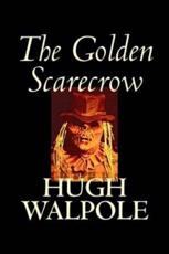 The Golden Scarecrow by Hugh Walpole, Fiction, Classics, Horror