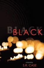 Black - S R Case (author)