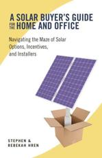 A Solar Buyer's Guide for the Home and Office