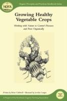 Growing Healthy Vegetable Crops