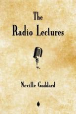 Neville Goddard: The Radio Lectures