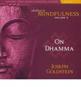 Abiding in Mindfulness. Volume 3 On Dhamma
