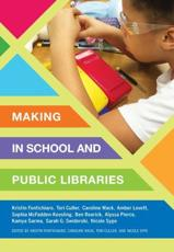 Making in School and Public Libraries