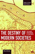 Destiny Of Modern Societies, The: The Calvinist Predestination Of A New Society