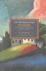 The Preobrazhensky Papers Volume 1 1886-1920